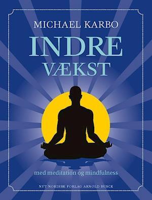 Bog, hæftet Indre vækst - med meditation og mindfulness af Michael Karbo