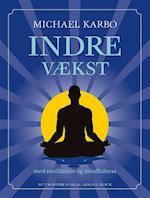 Indre vækst - med meditation og mindfulness af Michael Karbo