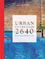 Urban co-creation - 2640 Charlottekvarteret