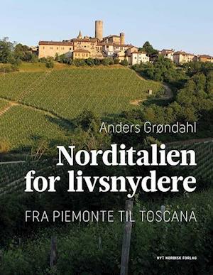 Bog, indbundet Norditalien for livsnydere af Anders Grøndahl