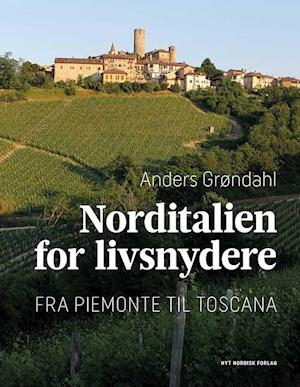 Norditalien for livsnydere
