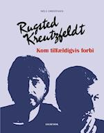 Rugsted Kreutzfeldt - kom tilfældigvis forbi
