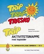 Trip. Aktivitetsmappe til Trip 1 og 2 inkl. lærervejledning (Trip Trap Træsko)