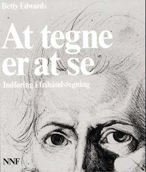 Smuk Få At tegne er at se af Betty Edwards som Hæftet bog på dansk PC-11