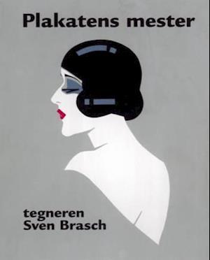 Plakatens mester - tegneren Sven Brasch