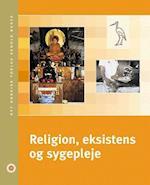 Religion, eksistens og sygepleje (Lærebog for sygeplejestuderende)