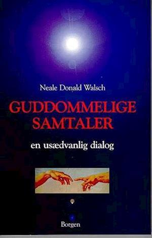 Bog, hæftet Guddommelige samtaler. En usædvanlig dialog af Neale Donald Walsch