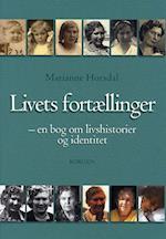 Livets fortællinger af Marianne Horsdal