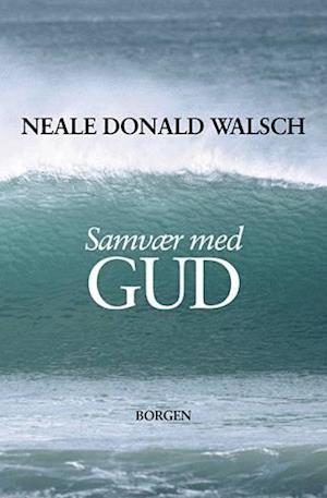 Bog, hæftet Samvær med Gud af Neale Donald Walsch