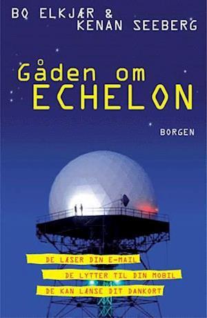 Bog, hæftet Gåden om Echelon af Kenan Seeberg