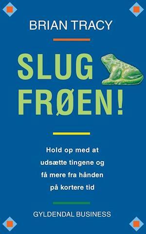 Bog, hæftet Slug frøen! af Brian Tracy