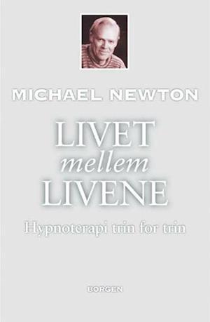 Bog, hæftet Livet mellem livene af Michael Newton