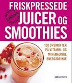 Friskpressede juicer og smoothies (100 veje til sundhed)