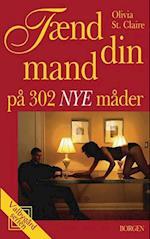 Tænd din mand på 302 nye måder (Valbygård-serien)