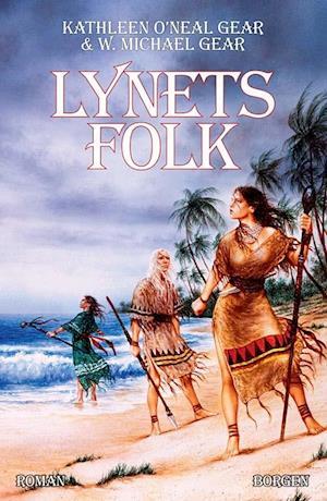 Bog, hæftet Lynets folk af Kathleen O\'Neal Gear, W. Michael Gear