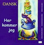 Tid til dansk. Her kommer jeg, [elevbog] (Tid til dansk)