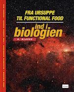 Ind i biologien - fra ursuppe til functional food (Ind i biologien 9 kl)
