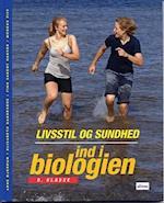 Ind i biologien - livsstil og sundhed (Ind i biologien)