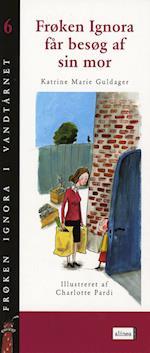 Frøken Ignora får besøg af sin mor (Frøken Ignora i vandtårnet, nr. 6)