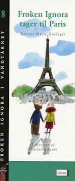 Frøken Ignora tager til Paris (Frøken Ignora i vandtårnet, nr. 8)