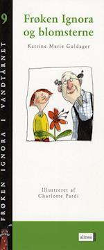 Frøken Ignora og blomsterne (Frøken Ignora i vandtårnet, nr. 9)