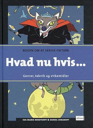 Bog, indbundet Hvad nu hvis -. bogen om at skrive fiktion af Ida Marie Rendtorff