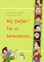 Nej farfar! For vi børnestaver af Annemarie Bjerre, Jesper Friis