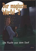 Der magische Würfel. Die Flucht aus dem Dorf (Ach so!)