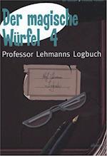 Der magische Würfel. Professor Lehmanns Logbuch (Ach so!)
