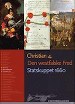 Christian 4., Den westfalske Fred, Statskuppet 1660 (Historiekanon)