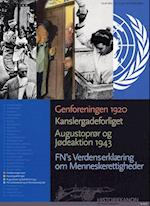 Genforeningen 1920, Kanslergadeforliget, Augustoprør og Jødeaktion 1943, FN's Verdenserklæring om Menneskerettigheder (Historiekanon)