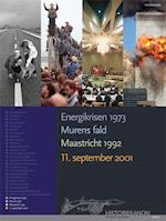 Energikrisen 1973, Murens fald, Maastricht 1992, 11. september 2001 (Historiekanon)