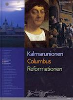 Kalmarunionen, Columbus, Reformationen (Historiekanon)