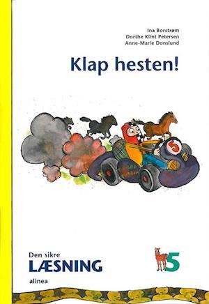 Bog, indbundet Klap hesten! af Ina Borstrøm, Anne-Marie Donslund, Dorthe Klint Petersen