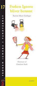 Frøken Ignora bliver berømt (Frøken Ignora i vandtårnet, nr. 17)