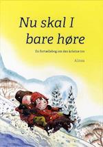 Nu skal I bare høre af Erik Ågård, Ingrid Schrøder-Hansen, Jens Kristian Krarup