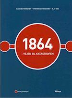 1864 - vejen til katastrofen (Punkt på tidslinjen)