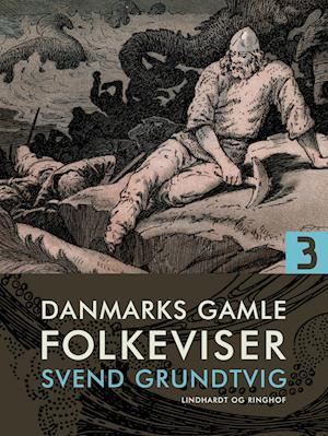 Danmarks gamle folkeviser. Bind 3