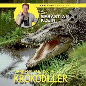 Læs med Sebastian Klein: Verdens farligste krokodiller