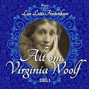 Alt om Virginia Woolf - del 1