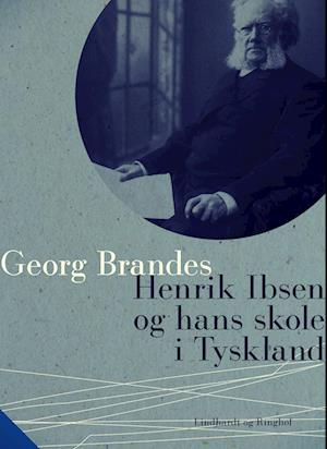 Henrik Ibsen og hans skole i Tyskland