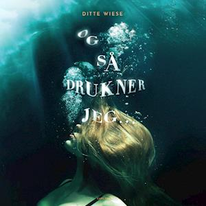 Og så drukner jeg...
