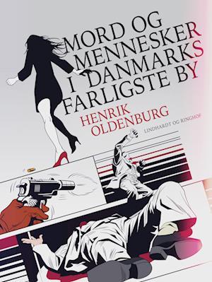 Mord og mennesker i Danmarks farligste by