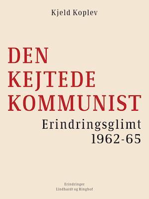 kjeld koplev – Den kejtede kommunist. erindringsglimt 1962-65-kjeld koplev-e-bog fra saxo.com