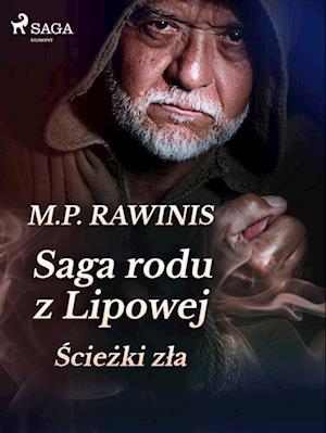 Saga rodu z Lipowej 5: Sciezki zla