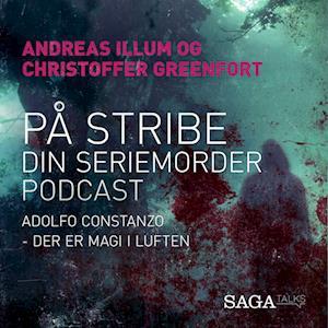 På stribe - din seriemorderpodcast (Adolfo Constanzo)