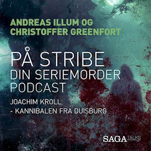 På stribe - din seriemorderpodcast (Joachim Kroll)