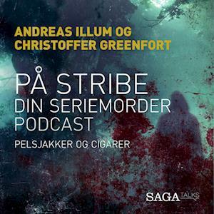 På stribe - din seriemorderpodcast (Pelsjakker og cigarer)