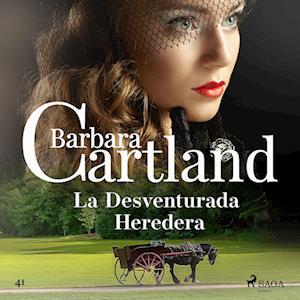 La Desventurada Heredera (La Colección Eterna de Barbara Cartland 51)