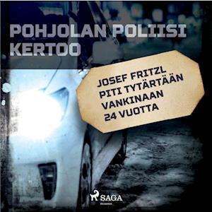 Josef Fritzl piti tytärtään vankinaan 24 vuotta